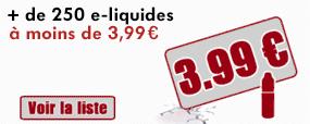 Plus d'une centaine de e-liquide à moins de 3,99 €